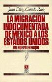 La Migracion Indocumentada de Mexico a Los Estados Unidos: Un Nuevo Enfoque