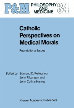 Catholic Perspectives on Medical Morals - Pellegrino, Edmund D. / Langan, J. / Harvey, John Collins (Hgg.)