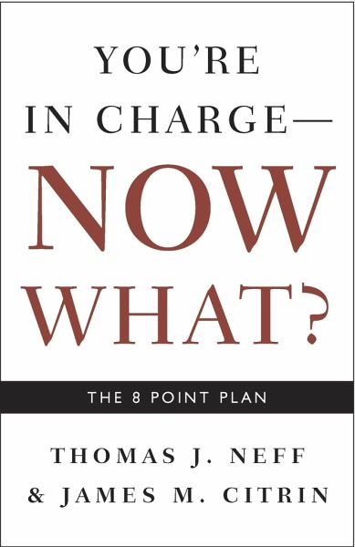 You're in Charge, Now What? - Neff, Thomas J.; Citrin, James M.