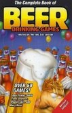 The Complete Book of Beer Drinking Games, Revised Edition