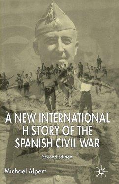 A New International History of the Spanish Civil War - Alpert, M.