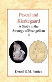 Pascal and Kierkegaard: A Study in the Strategy of Evangelism (Vol II)