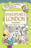 The Timetraveller's Guide to Shakespeare's London