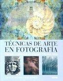 Tecnicas de Arte en Fotografia: Camara, Laboratorio, Digital, Tecnica Mixta