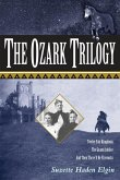 The Ozark Trilogy: Twelve Fair Kingdoms, the Grand Jubilee, and Then There'll Be Fireworks