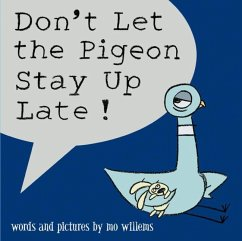 Don´t Let the Pigeon Stay Up Late!
