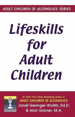 Lifeskills for Adult Children - Woititz, Janet Geringer; Garner, Alan