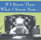 If I Knew Then, What I Know Now--