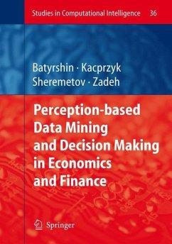 Perception-Based Data Mining and Decision Making in Economics and Finance - Batyrshin, Ildar / Kacprzyk, Janusz / Sheremetov, Leonid / Zadeh, Lotfi A. (eds.)