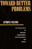Toward Better Problems PB: New Perspectives on Abortion, Animal Rights, the Environment, and Justice