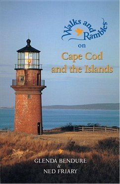 Walks and Rambles on Cape Cod and the Islands: A Nature Lover's Guide to 35 Trails - Friary, Ned; Bendure, Glenda