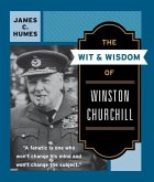 The Wit & Wisdom of Winston Churchill: A Treasury of More Than 1,000 Quotations