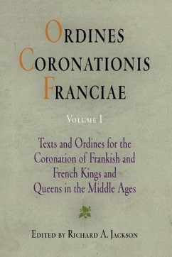 Ordines Coronationis Franciae, Volume 1: Texts and Ordines for the Coronation of Frankish and French Kings and Queens in the Middle Ages