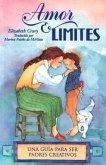 Amor & Límites: Una Guía Para Ser Padres Creativos