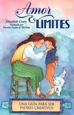 amor y limites una guia para ser padres creativos