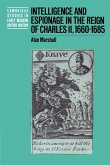Intelligence and Espionage in the Reign of Charles II, 1660 1685