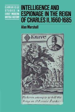 Intelligence and Espionage in the Reign of Charles II, 1660 1685 - Marshall, Alan