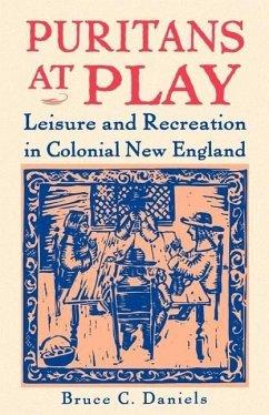 Puritans at Play - Daniels, Bruce C.