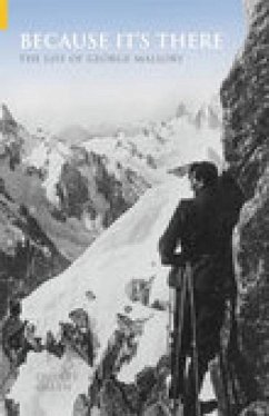 Because It's There: The Life of George Mallory - Green, Dudley