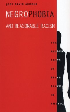 Negrophobia and Reasonable Racism: The Hidden Costs of Being Black in America - Armour, Jody David