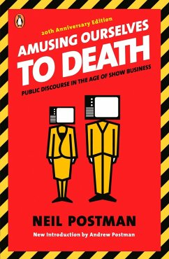 Amusing Ourselves to Death - Postman, Neil