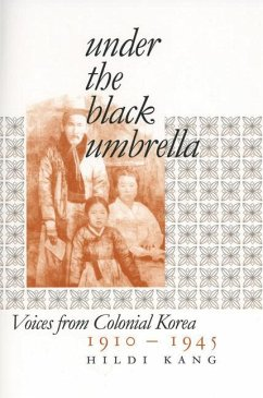 Under the Black Umbrella: Voices from Colonial Korea, 1910-1945