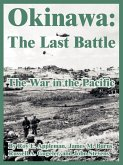 Okinawa: The Last Battle (The War in the Pacific)