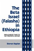 The Beta Israel: Falasha in Ethiopia: From Earliest Times to the Twentieth Century