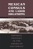Mexican Consuls and Labor Organizing