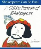 Child's Portrait of Shakespeare: Shakespeare Can Be Fun