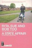 Rita, Sue and Bob Too/A State Affair