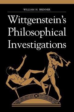 Wittgenstein's Philosophical Investigations - Brenner, William H