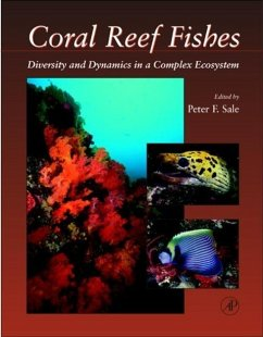 Coral Reef Fishes: Dynamics and Diversity in a Complex Ecosystem - Sale, Peter F. (ed.)