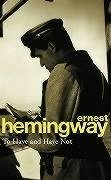 To Have and Have Not - Hemingway, Ernest