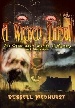 A Wicked Thing!: And Other Short Stories of Mystery and Suspense