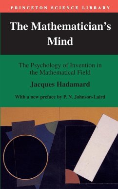 The Mathematician's Mind: The Psychology of Invention in the Mathematical Field - Hadamard, Jacques