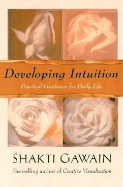 Developing Intuition: Practical Guidance for Daily Life - Gawain, Shakti
