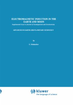 Electromagnetic Induction in the Earth and Moon - Schmucker, U. (Hrsg.)