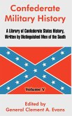 Confederate Military History: A Library of Confederate States History, Written by Distinguished Men of the South (Volume V)