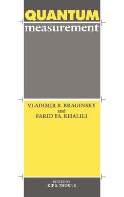 Quantum Measurement - Braginsky, Vladimir B. Khalili, Farid Ya Thorne, Kip S.