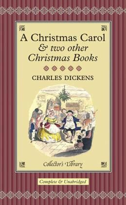 A Christmas Carol and Two Other Christmas Books - Dickens, Charles