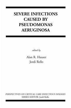 Severe Infections Caused by Pseudomonas Aeruginosa - Hauser, Alan R. / Rello, Jordi (Hgg.)