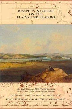 Joseph Nicollet on the Plains and Prairies - Nicollet, Joseph N.