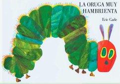 La Oruga Muy Hambrienta - Carle, Eric