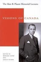 Visions of Canada - Ostry, Bernard; Yalden, Janice
