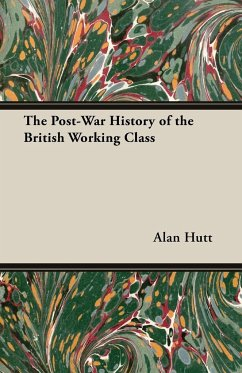 The Post-War History of the British Working Class