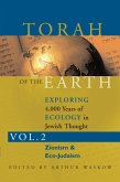 Torah of the Earth Vol 2: Exploring 4,000 Years of Ecology in Jewish Thought: Zionism & Eco-Judaism