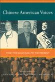 Chinese American Voices - From the Gold Rush to the Present