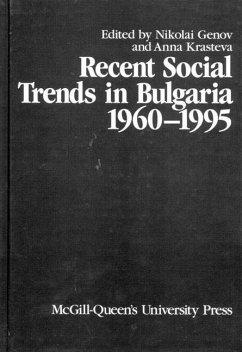 Recent Social Trends in Bulgaria, 1960-1995 - Genov, Nikolai; Krasteva, Anna