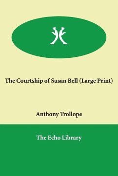 The Courtship of Susan Bell - Trollope, Anthony Ed